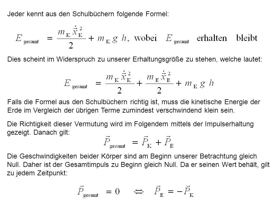 Jeder kennt aus den Schulbüchern folgende Formel: Dies scheint im Widerspruch zu unserer Erhaltungsgröße zu stehen, welche lautet: Falls die Formel au
