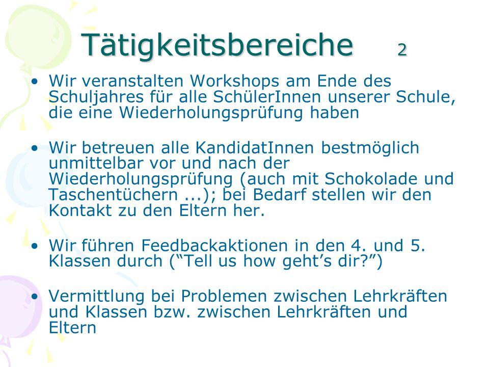 Tätigkeitsbereiche 2 Wir veranstalten Workshops am Ende des Schuljahres für alle SchülerInnen unserer Schule, die eine Wiederholungsprüfung haben Wir