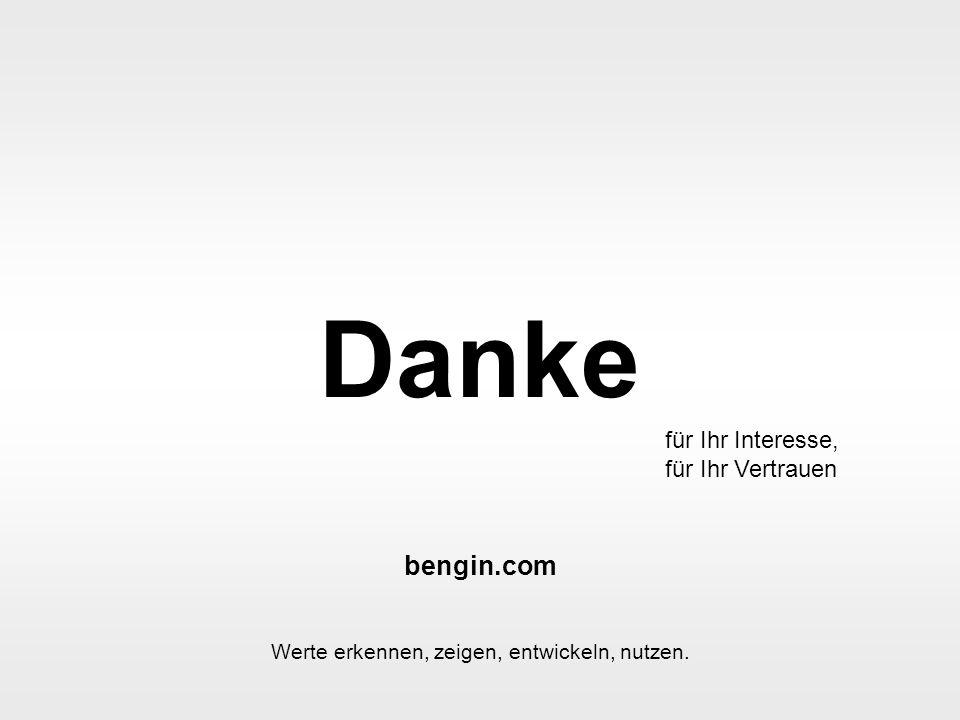 bengin 12 © 2005 bengin.com Valuation Framework Danke bengin.com Werte erkennen, zeigen, entwickeln, nutzen.