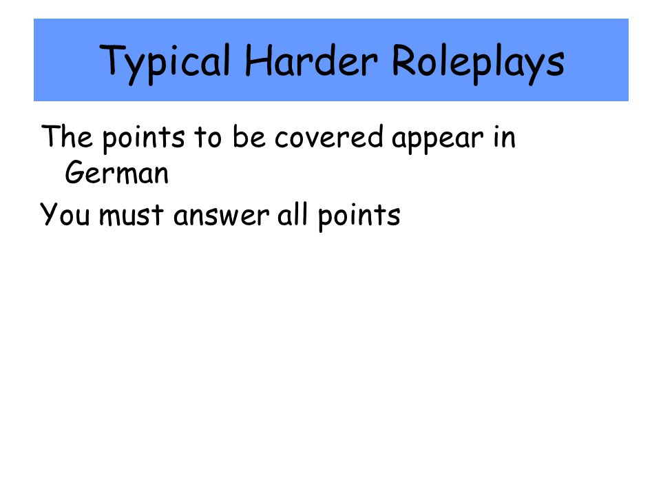 Typical Harder Roleplays The points to be covered appear in German You must answer all points