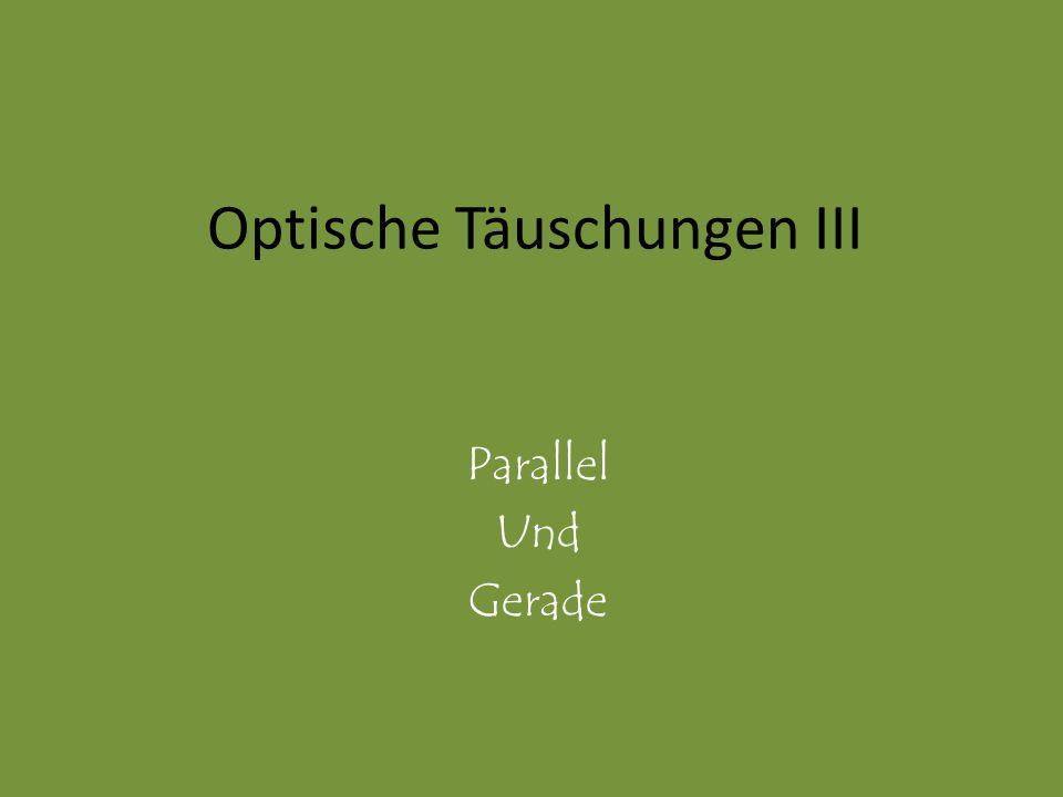 Optische Täuschungen III Parallel Und Gerade
