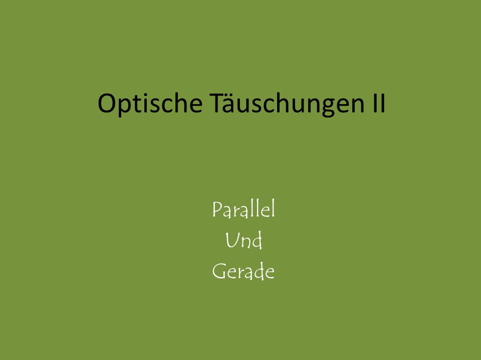 Optische Täuschungen II Parallel Und Gerade