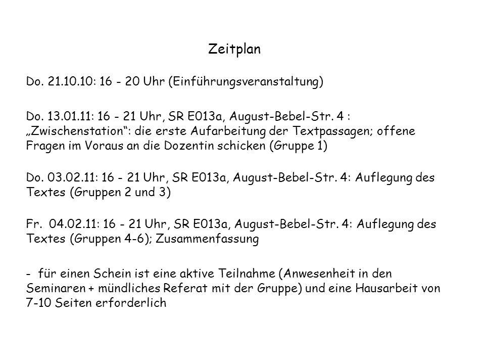 """Zeitplan Do. 21.10.10: 16 - 20 Uhr (Einführungsveranstaltung) Do. 13.01.11: 16 - 21 Uhr, SR E013a, August-Bebel-Str. 4 : """"Zwischenstation"""": die erste"""