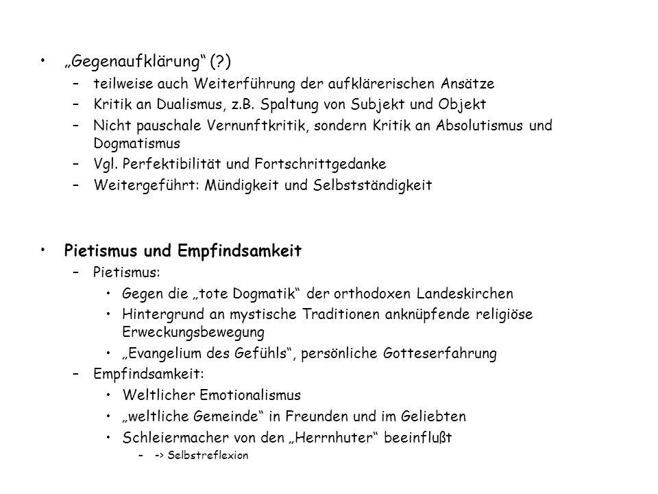 """""""Gegenaufklärung"""" (?) –teilweise auch Weiterführung der aufklärerischen Ansätze –Kritik an Dualismus, z.B. Spaltung von Subjekt und Objekt –Nicht paus"""