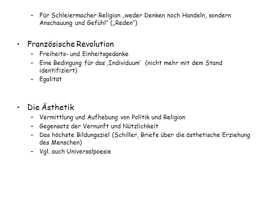 """–Für Schleiermacher Religion """"weder Denken noch Handeln, sondern Anschauung und Gefühl"""" (""""Reden"""") Französische Revolution –Freiheits- und Einheitsgeda"""