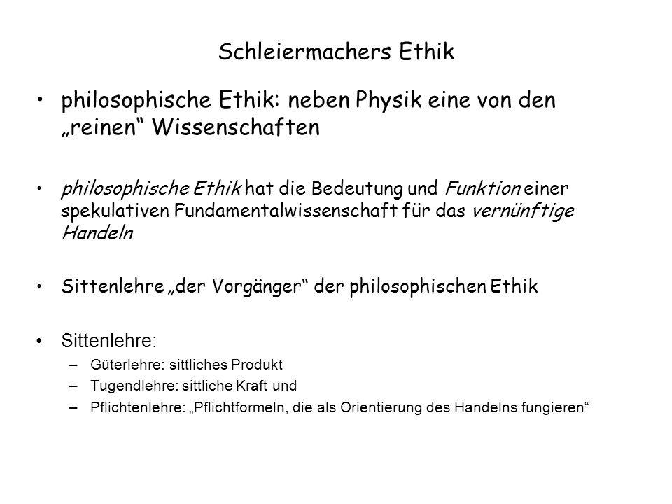 """Schleiermachers Ethik philosophische Ethik: neben Physik eine von den """"reinen"""" Wissenschaften philosophische Ethik hat die Bedeutung und Funktion eine"""
