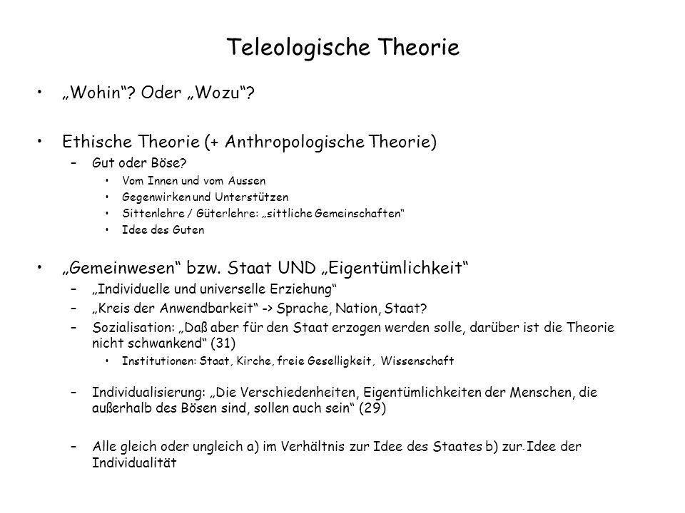 """Teleologische Theorie """"Wohin""""? Oder """"Wozu""""? Ethische Theorie (+ Anthropologische Theorie) –Gut oder Böse? Vom Innen und vom Aussen Gegenwirken und Unt"""