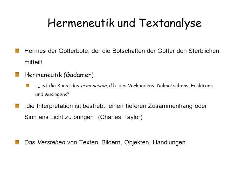 """Hermeneutik und Textanalyse Hermes der Götterbote, der die Botschaften der Götter den Sterblichen mitteilt Hermeneutik (Gadamer) : """" ist die Kunst des"""