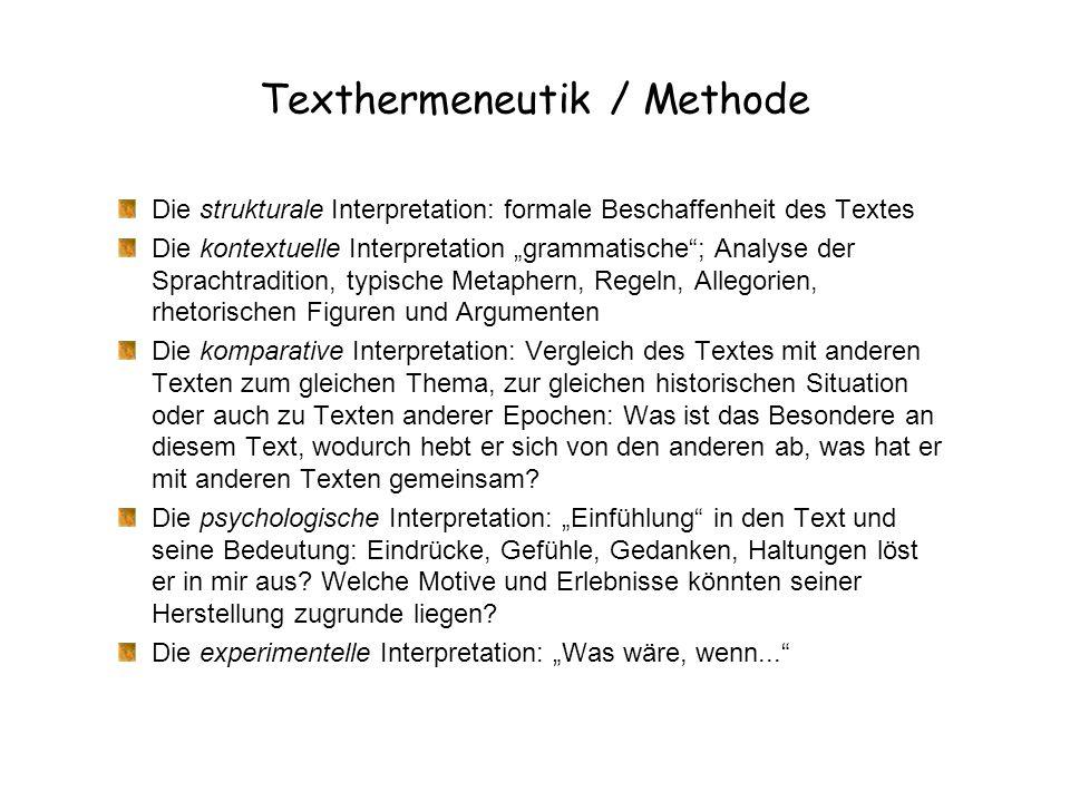 """Texthermeneutik / Methode Die strukturale Interpretation: formale Beschaffenheit des Textes Die kontextuelle Interpretation """"grammatische""""; Analyse de"""