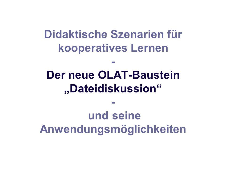 """Didaktische Szenarien für kooperatives Lernen - Der neue OLAT-Baustein """"Dateidiskussion"""" - und seine Anwendungsmöglichkeiten"""