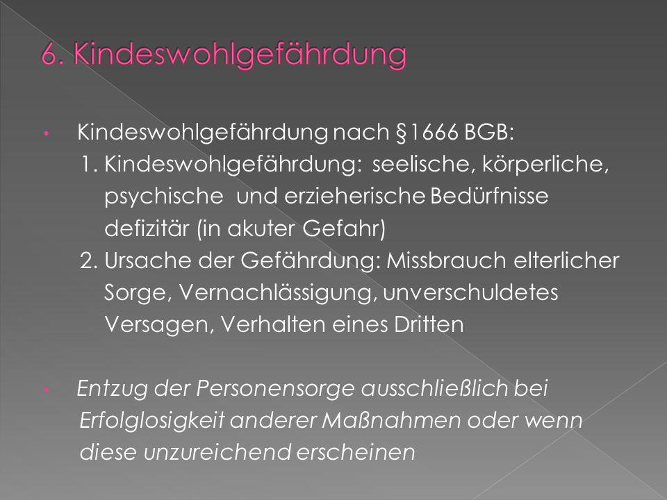 Kindeswohlgefährdung nach §1666 BGB: 1.