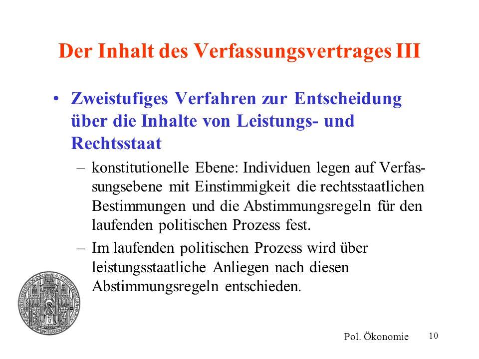 10 Der Inhalt des Verfassungsvertrages III Zweistufiges Verfahren zur Entscheidung über die Inhalte von Leistungs- und Rechtsstaat –konstitutionelle E