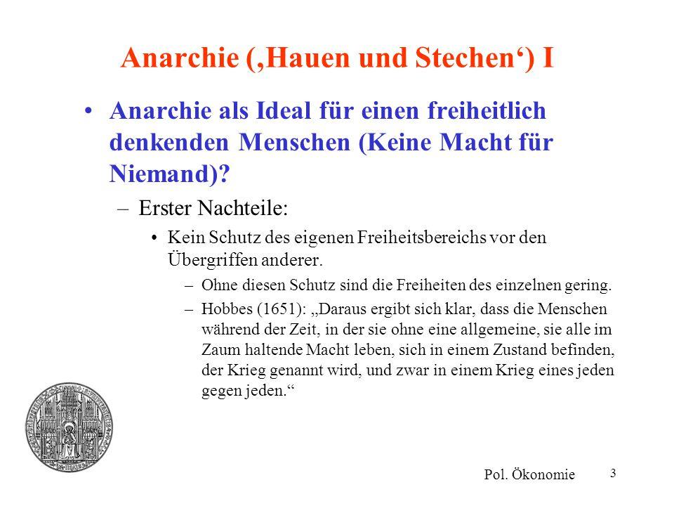 3 Anarchie ('Hauen und Stechen') I Anarchie als Ideal für einen freiheitlich denkenden Menschen (Keine Macht für Niemand)? –Erster Nachteile: Kein Sch