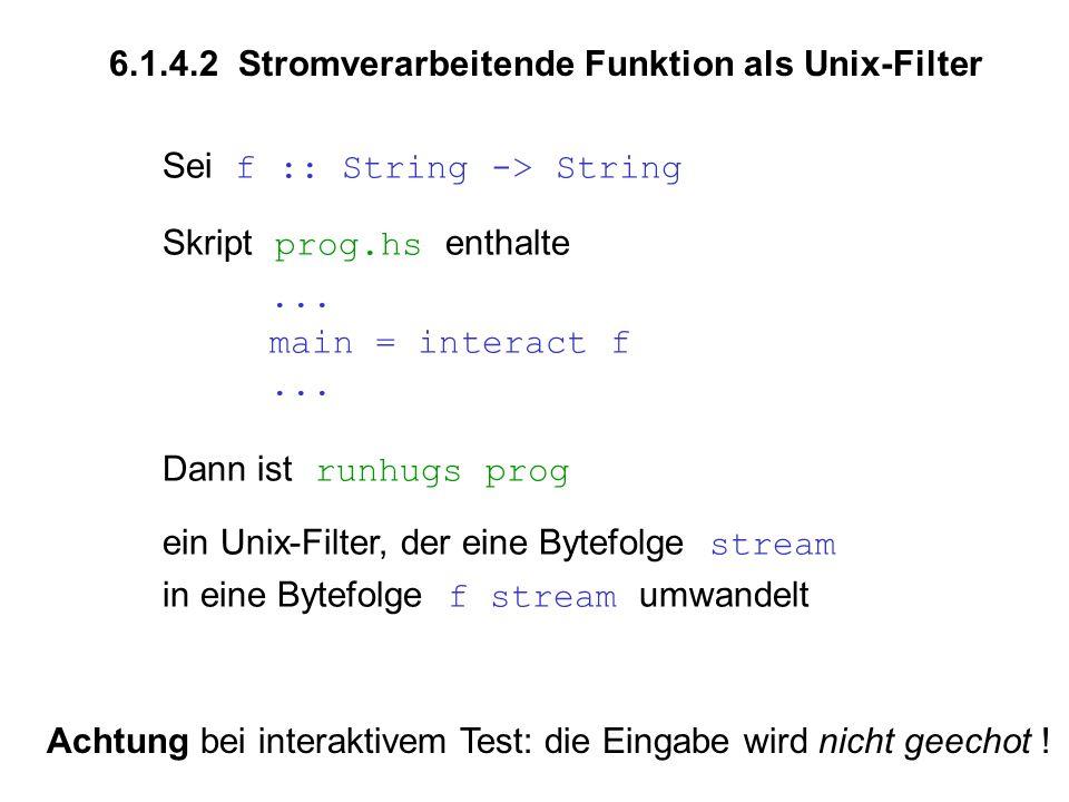 Sei f :: String -> String Skript prog.hs enthalte...