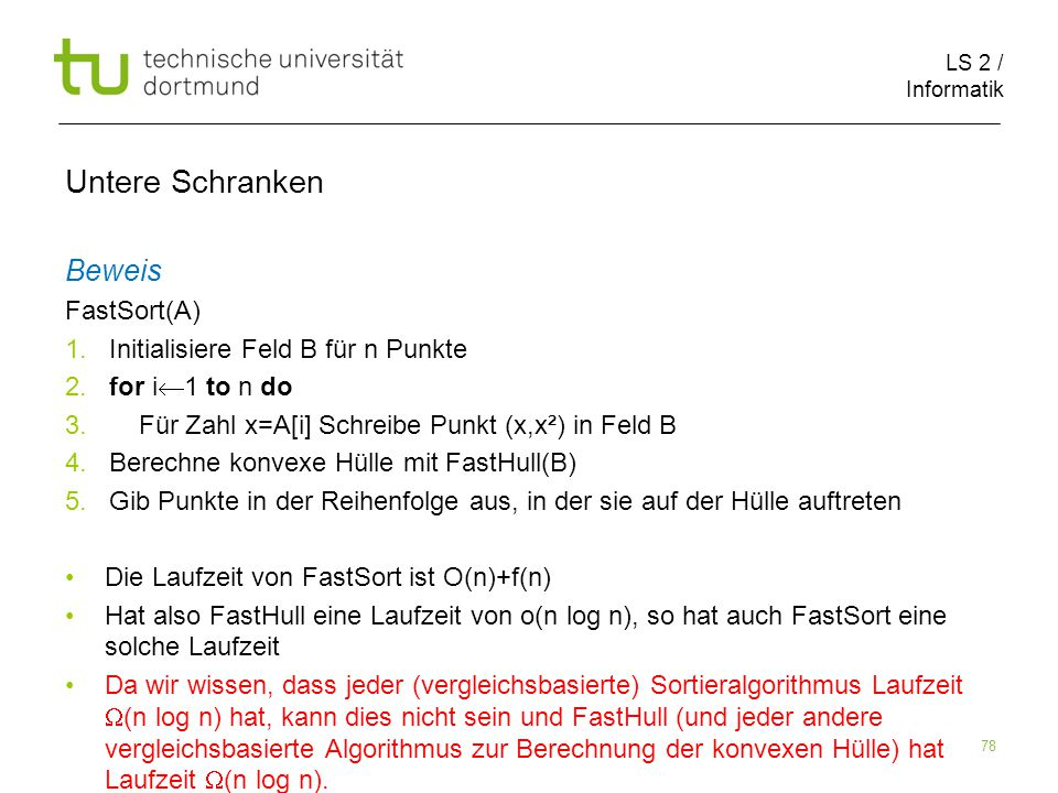 LS 2 / Informatik 78 Untere Schranken Beweis FastSort(A) 1.
