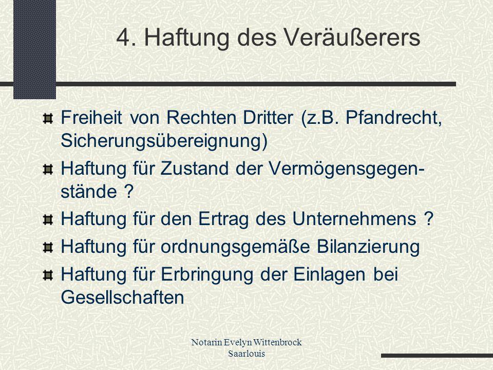 Notarin Evelyn Wittenbrock Saarlouis 4. Haftung des Veräußerers Freiheit von Rechten Dritter (z.B. Pfandrecht, Sicherungsübereignung) Haftung für Zust