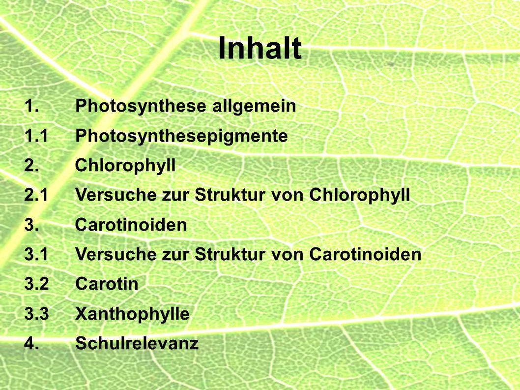 2 Inhalt 1. Photosynthese allgemein 1.1 Photosynthesepigmente 2. Chlorophyll 2.1 Versuche zur Struktur von Chlorophyll 3. Carotinoiden 3.1 Versuche zu