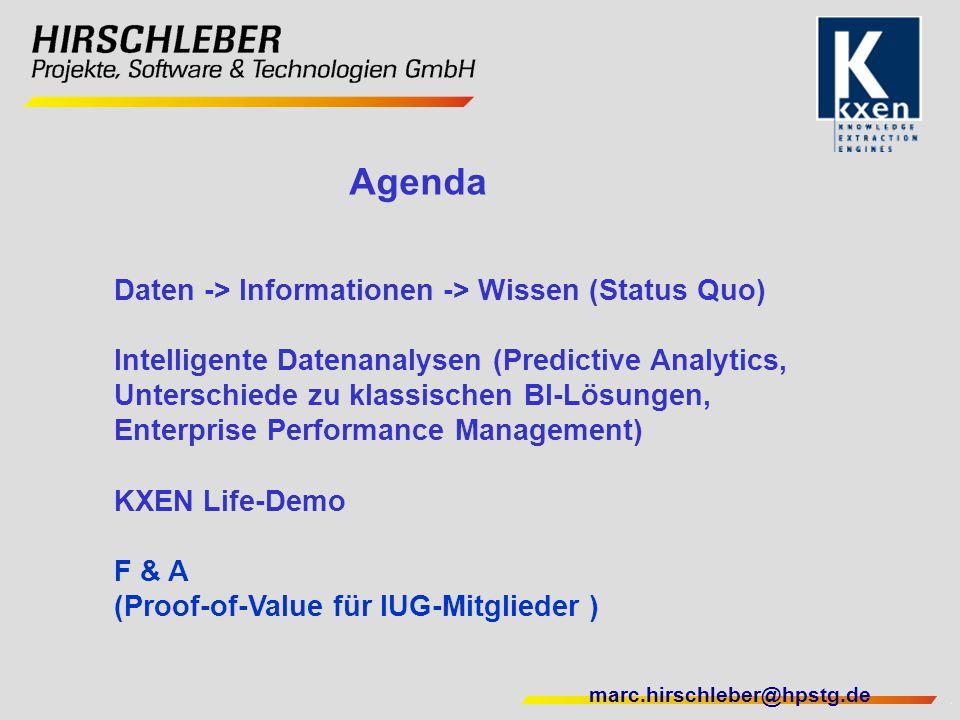 Agenda Daten -> Informationen -> Wissen (Status Quo) Intelligente Datenanalysen (Predictive Analytics, Unterschiede zu klassischen BI-Lösungen, Enterp