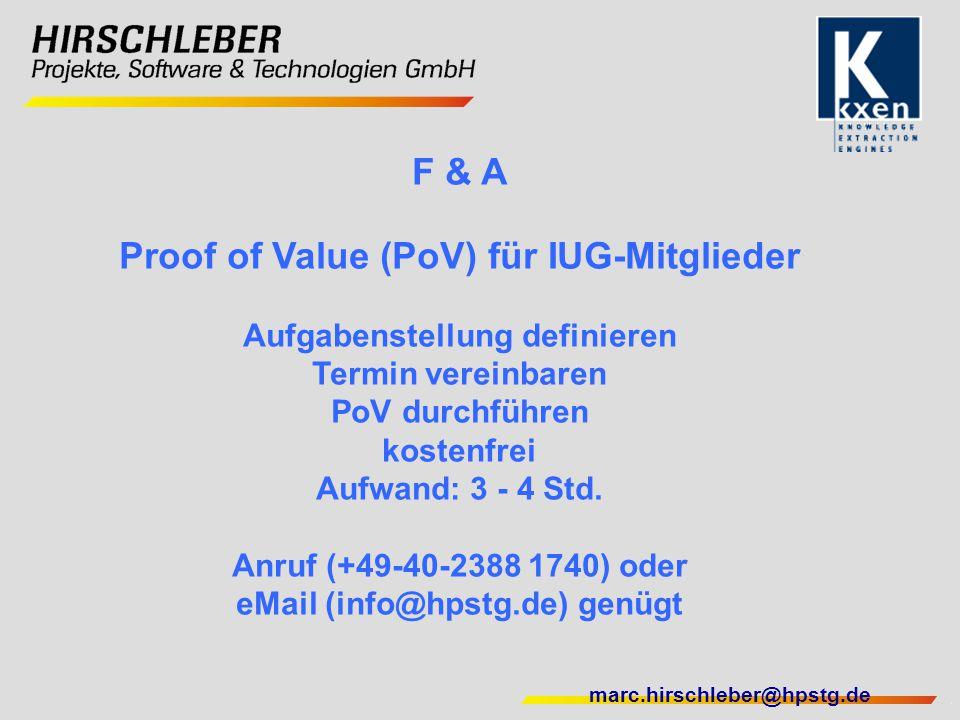 marc.hirschleber@hpstg.de F & A Proof of Value (PoV) für IUG-Mitglieder Aufgabenstellung definieren Termin vereinbaren PoV durchführen kostenfrei Aufw
