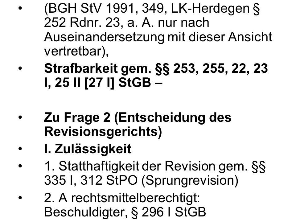 (BGH StV 1991, 349, LK-Herdegen § 252 Rdnr. 23, a.