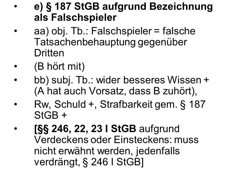 e) § 187 StGB aufgrund Bezeichnung als Falschspieler aa) obj.