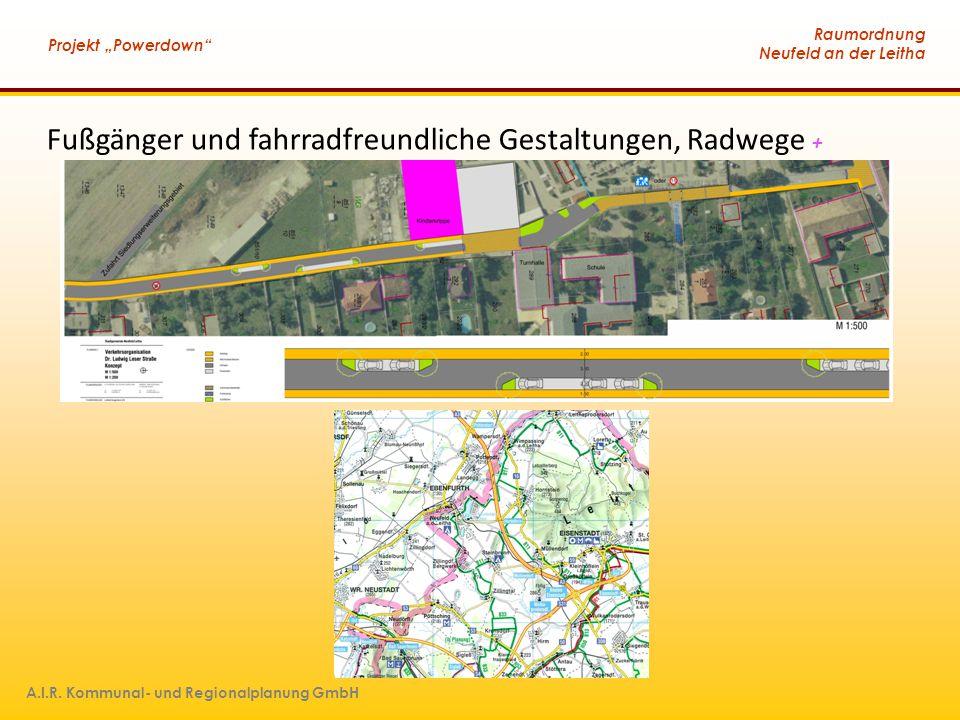 """Raumordnung Neufeld an der Leitha Projekt """"Powerdown"""" A.I.R. Kommunal- und Regionalplanung GmbH Fußgänger und fahrradfreundliche Gestaltungen, Radwege"""