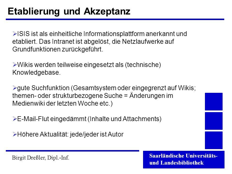 Saarländische Universitäts- und Landesbibliothek Birgit Dreßler, Dipl.-Inf. Etablierung und Akzeptanz  ISIS ist als einheitliche Informationsplattfor