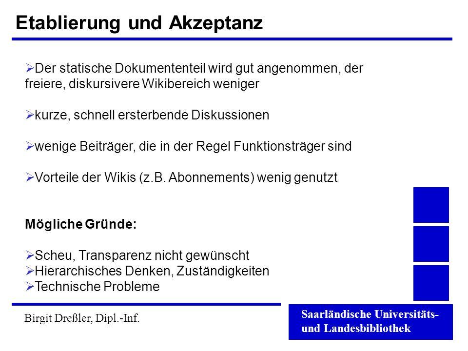 Saarländische Universitäts- und Landesbibliothek Birgit Dreßler, Dipl.-Inf. Etablierung und Akzeptanz  Der statische Dokumententeil wird gut angenomm