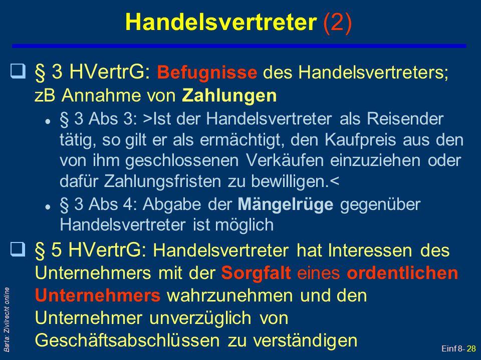 Einf 8- 28 Barta: Zivilrecht online Handelsvertreter (2) q§ 3 HVertrG: Befugnisse des Handelsvertreters; zB Annahme von Zahlungen l § 3 Abs 3: >Ist de
