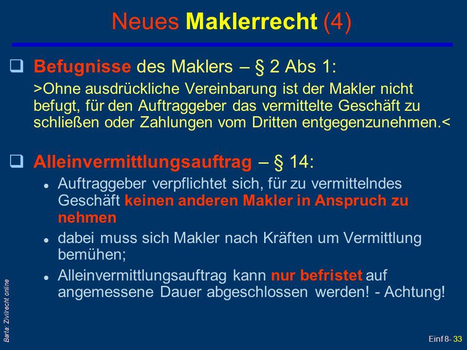 Einf 8- 33 Barta: Zivilrecht online Neues Maklerrecht (4) qBefugnisse des Maklers – § 2 Abs 1: >Ohne ausdrückliche Vereinbarung ist der Makler nicht b