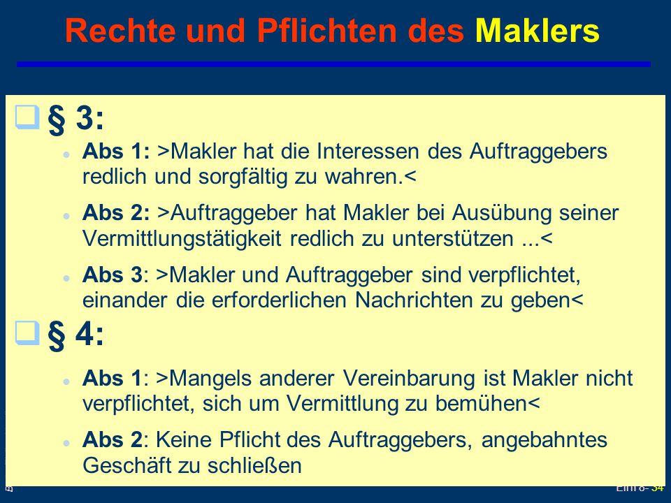Einf 8- 34 Barta: Zivilrecht online Rechte und Pflichten des Maklers q§ 3: l Abs 1: >Makler hat die Interessen des Auftraggebers redlich und sorgfälti