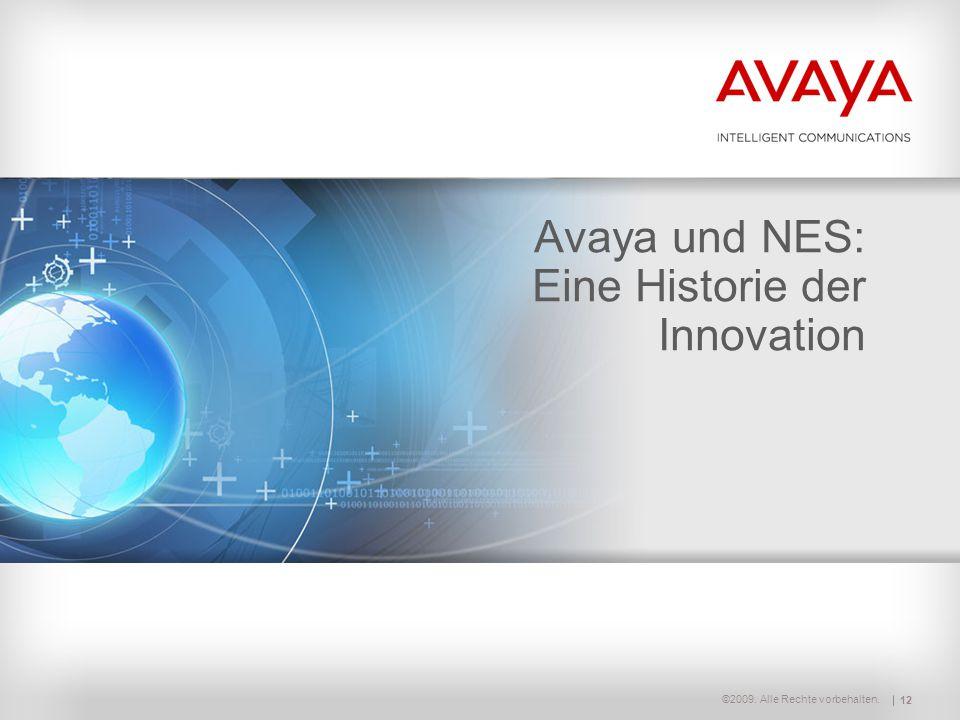 ©2009. Alle Rechte vorbehalten. Avaya und NES: Eine Historie der Innovation 12