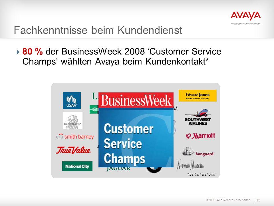 ©2009. Alle Rechte vorbehalten.  80 % der BusinessWeek 2008 'Customer Service Champs' wählten Avaya beim Kundenkontakt* * partial list shown 26 Fachk
