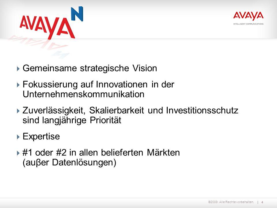 ©2009. Alle Rechte vorbehalten.  Gemeinsame strategische Vision  Fokussierung auf Innovationen in der Unternehmenskommunikation  Zuverlässigkeit, S