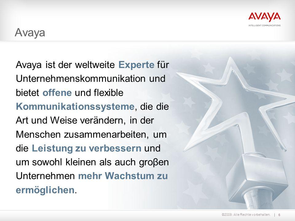 ©2009. Alle Rechte vorbehalten. Avaya ist der weltweite Experte für Unternehmenskommunikation und bietet offene und flexible Kommunikationssysteme, di