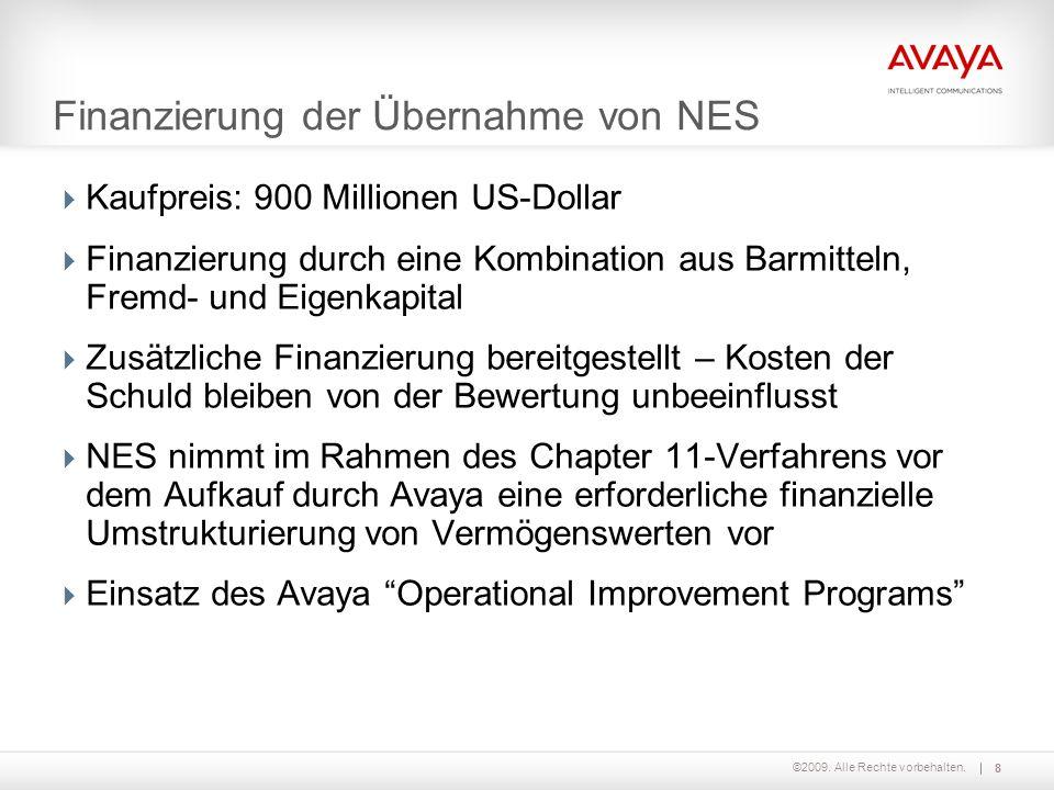 ©2009. Alle Rechte vorbehalten. Finanzierung der Übernahme von NES  Kaufpreis: 900 Millionen US-Dollar  Finanzierung durch eine Kombination aus Barm