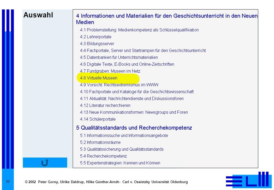 © 2002 Peter Gorny, Ulrike Daldrup, Hilke Günther-Arndt– Carl v. Ossietzky Universität Oldenburg 17 Auswahl