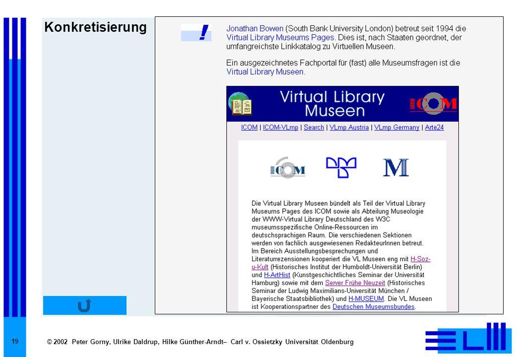 © 2002 Peter Gorny, Ulrike Daldrup, Hilke Günther-Arndt– Carl v. Ossietzky Universität Oldenburg 19 Konkretisierung