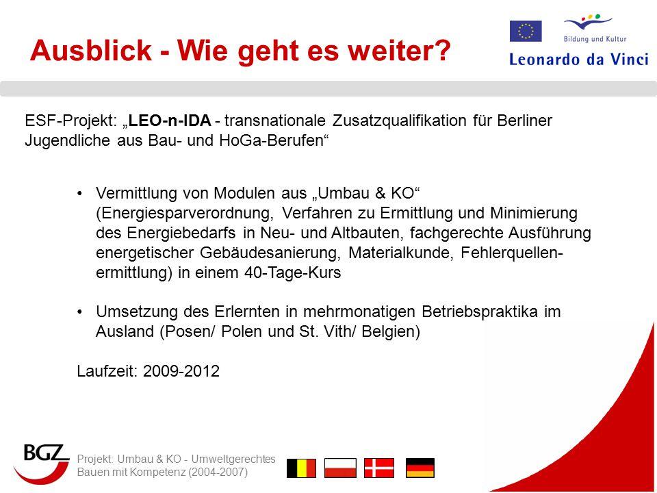 Projekt: Umbau & KO - Umweltgerechtes Bauen mit Kompetenz (2004-2007) Ausblick - Wie geht es weiter.