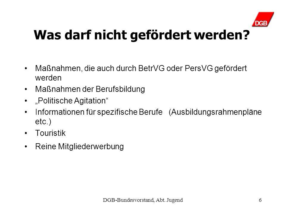 DGB-Bundesvorstand, Abt. Jugend5 Was darf gefördert werden.