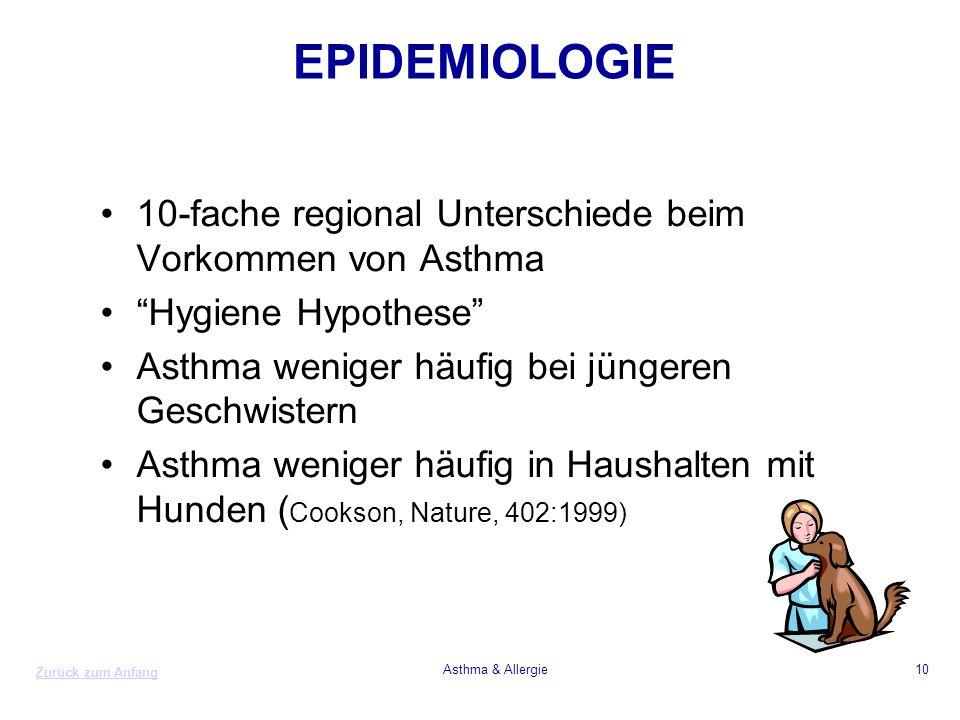 """Zurück zum Anfang Asthma & Allergie10 EPIDEMIOLOGIE 10-fache regional Unterschiede beim Vorkommen von Asthma """"Hygiene Hypothese"""" Asthma weniger häufig"""