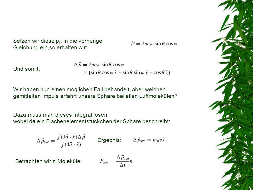 Setzen wir diese p fx in die vorherige Gleichung ein,so erhalten wir: Und somit: Wir haben nun einen möglichen Fall behandelt, aber welchen gemittelte