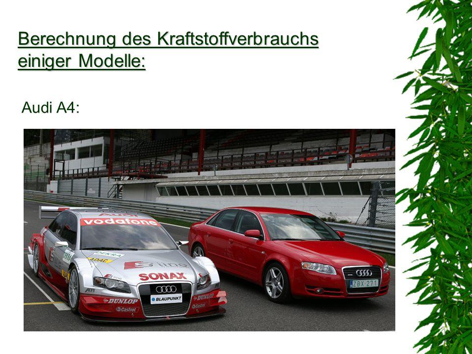 Berechnung des Kraftstoffverbrauchs einiger Modelle: Audi A4: