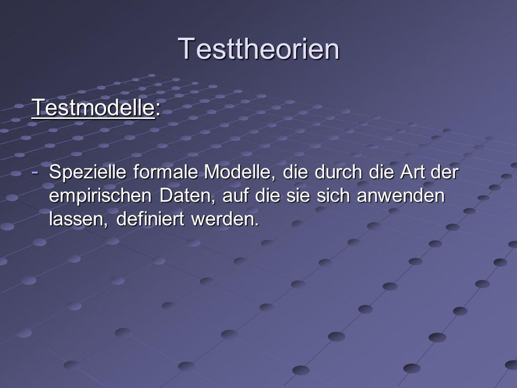 1) Klassische Testtheorie (KTT) - Die Annahmen der klassischen Testtheorie beziehen sich auf vorliegende, fehlerbehaftete Messwerte von Personen (  Allg.