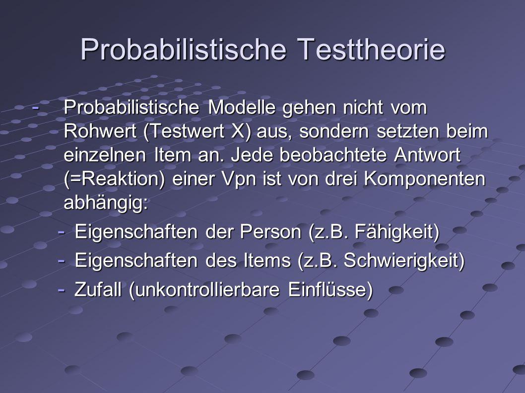 Probabilistische Testtheorie - Beeinflusst die latente Variable nun die manifeste, so werden die Testitems miteinander korrelieren.