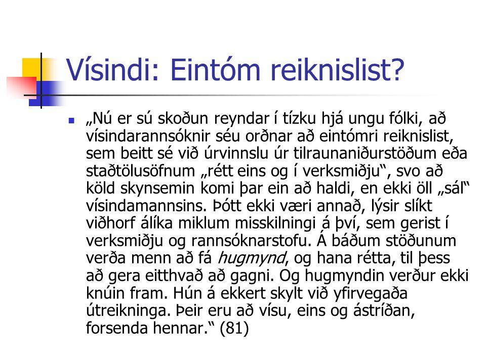 """Vísindi: Eintóm reiknislist? """"Nú er sú skoðun reyndar í tízku hjá ungu fólki, að vísindarannsóknir séu orðnar að eintómri reiknislist, sem beitt sé vi"""