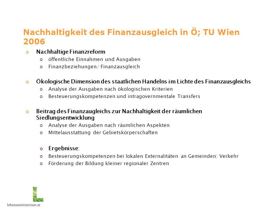 Nachhaltigkeit des Finanzausgleich in Ö; TU Wien 2006 Nachhaltige Finanzreform öffentliche Einnahmen und Ausgaben Finanzbeziehungen/ Finanzausgleich Ö