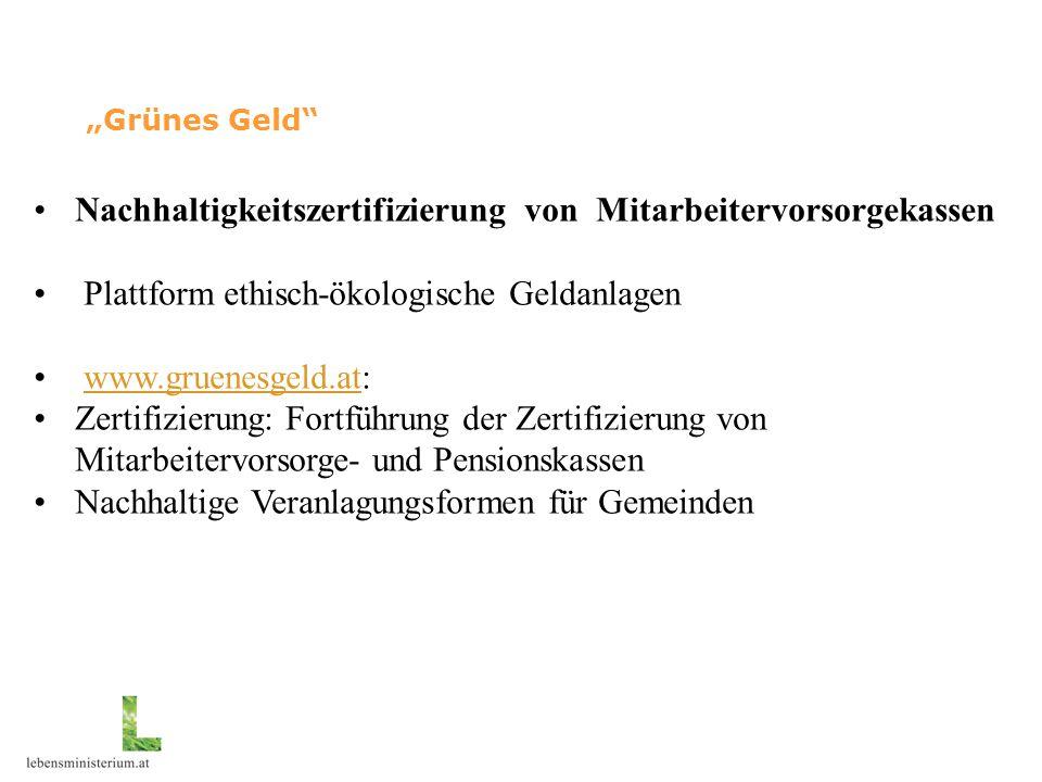"""""""Grünes Geld"""" Nachhaltigkeitszertifizierung von Mitarbeitervorsorgekassen Plattform ethisch-ökologische Geldanlagen www.gruenesgeld.at:www.gruenesgeld"""