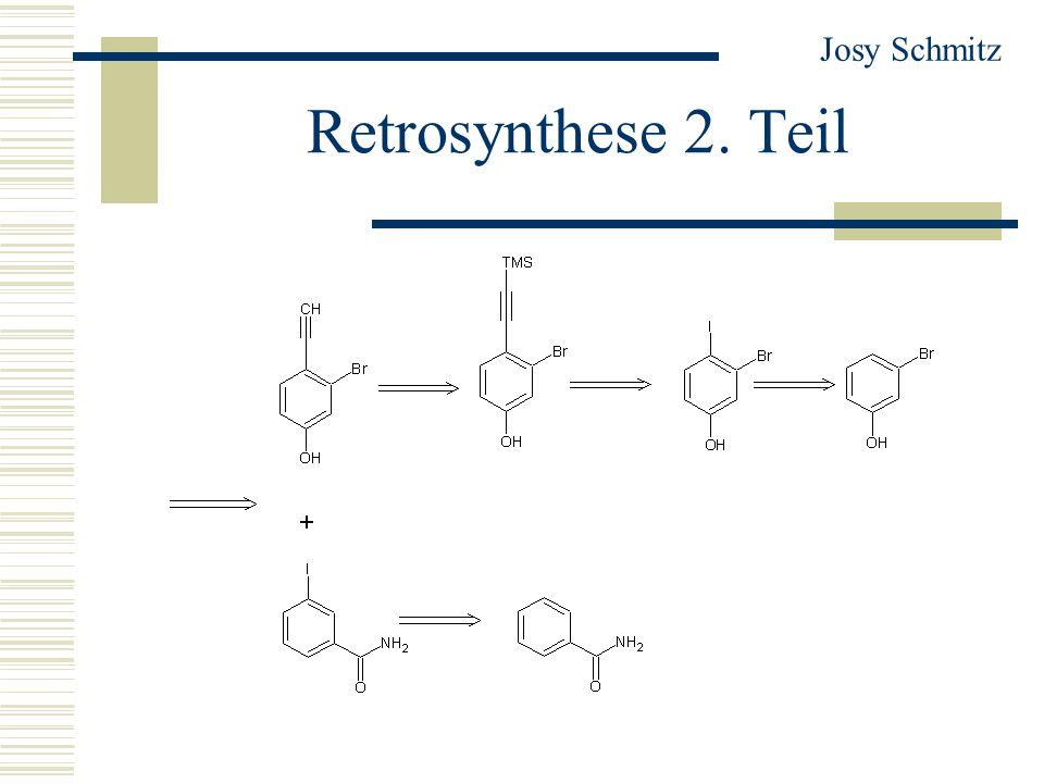 Retrosynthese 2. Teil Josy Schmitz