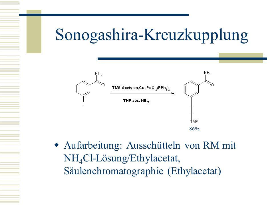 Sonogashira-Kreuzkupplung  Aufarbeitung: Ausschütteln von RM mit NH 4 Cl-Lösung/Ethylacetat, Säulenchromatographie (Ethylacetat) 86%